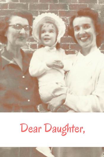 Dear Daughter,