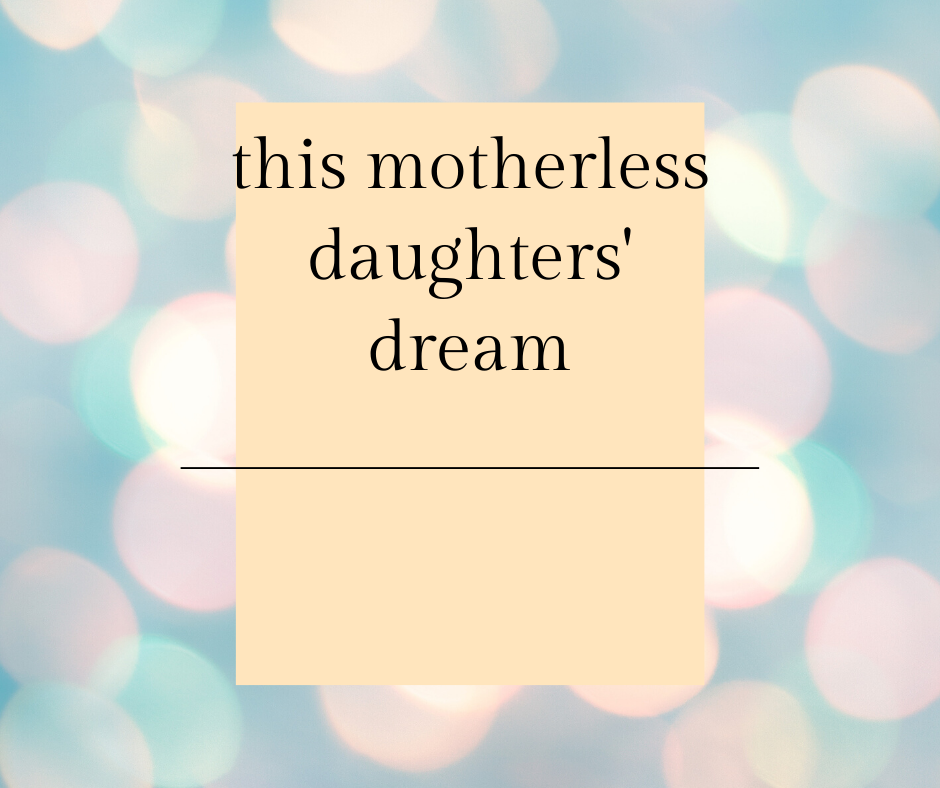 Mother's Day for a motherless daughter